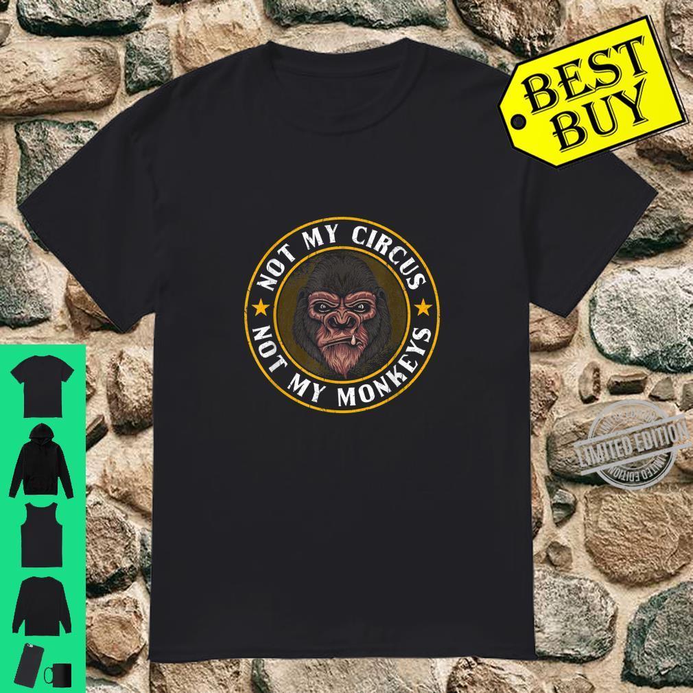 Lustige Sprüche Nicht mein Zirkus nicht meine Affen Shirt