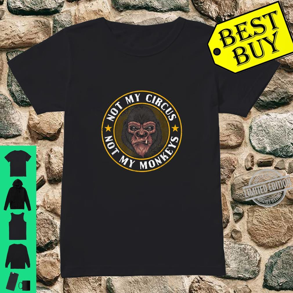 Lustige Sprüche Nicht mein Zirkus nicht meine Affen Shirt ladies tee