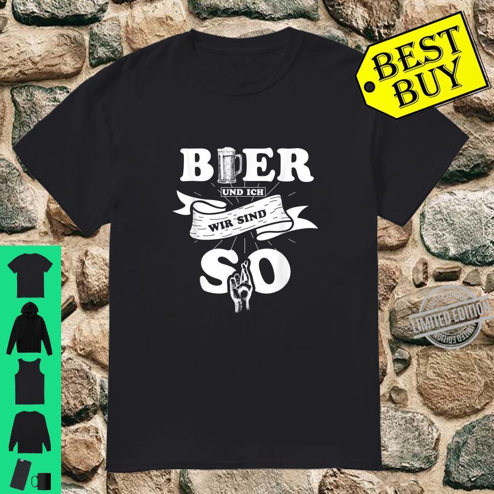 Lustiges Bier und ich wir sind so Bier Liebhaber Geschenk Shirt