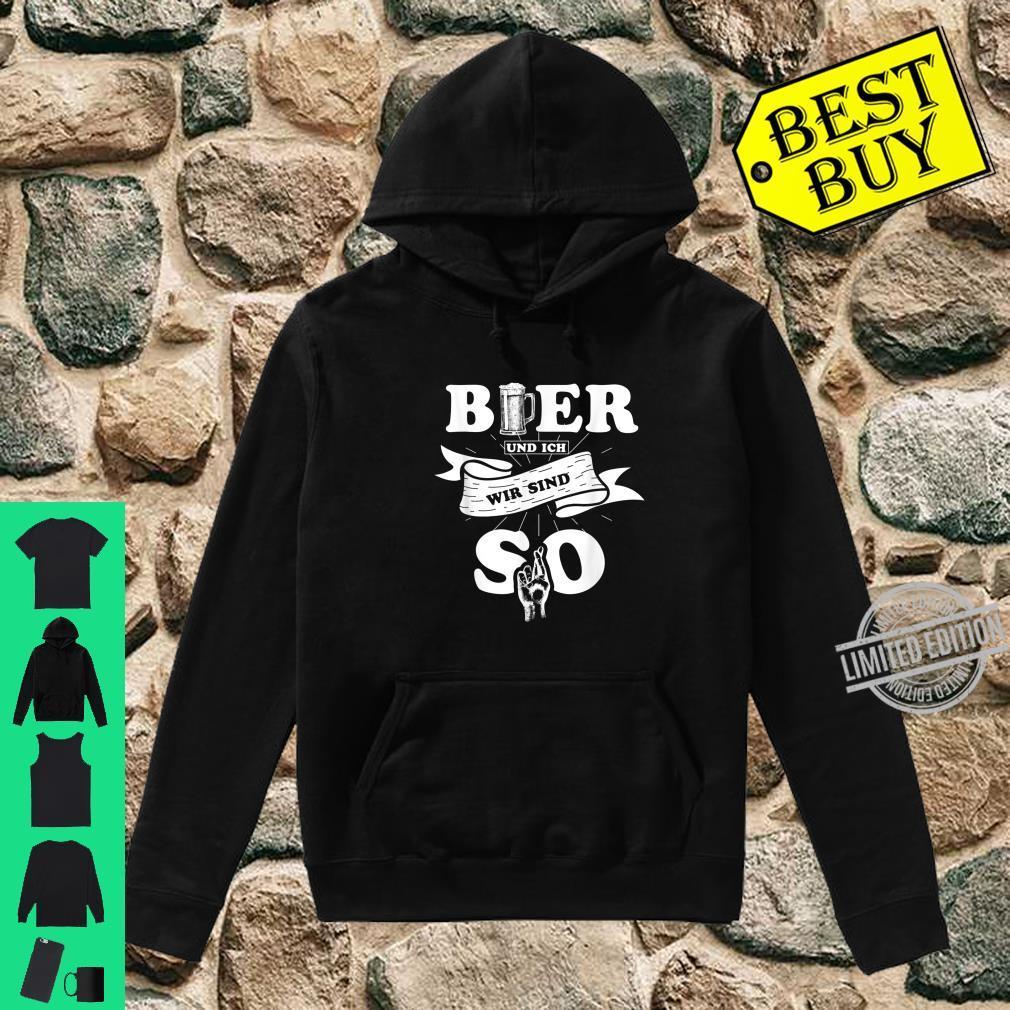 Lustiges Bier und ich wir sind so Bier Liebhaber Geschenk Shirt hoodie