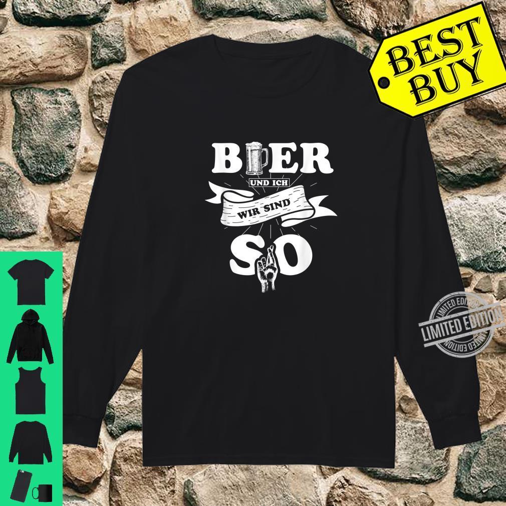 Lustiges Bier und ich wir sind so Bier Liebhaber Geschenk Shirt long sleeved