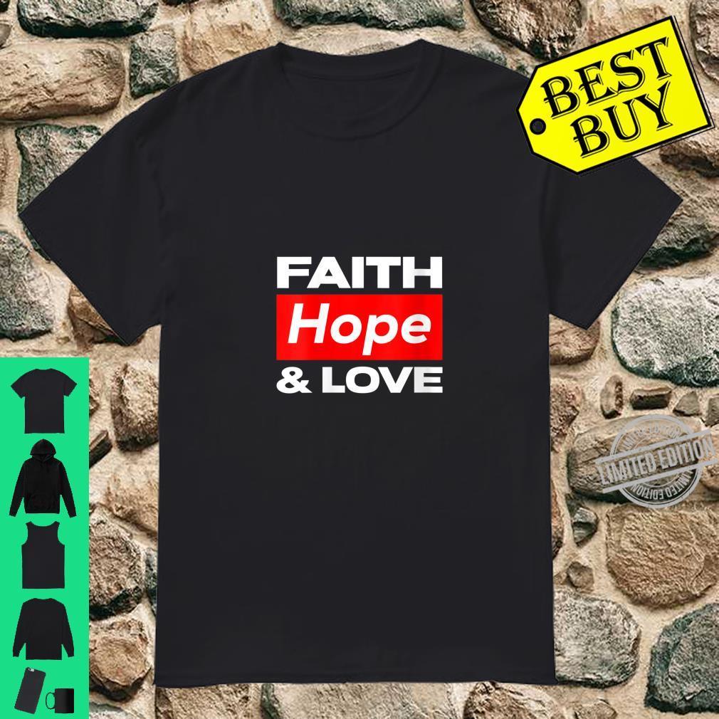 Womens Faith Hope and Love Shirt