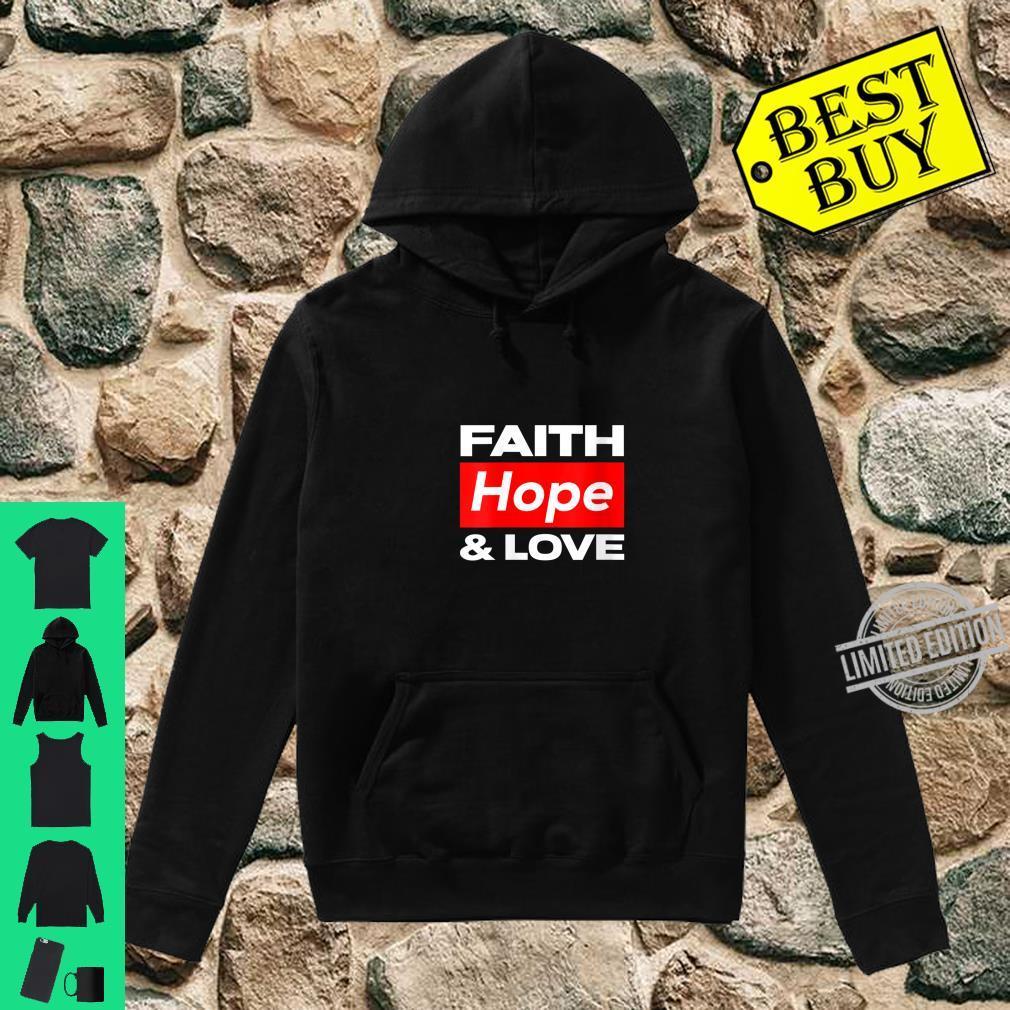 Womens Faith Hope and Love Shirt hoodie