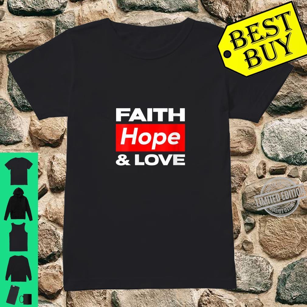 Womens Faith Hope and Love Shirt ladies tee