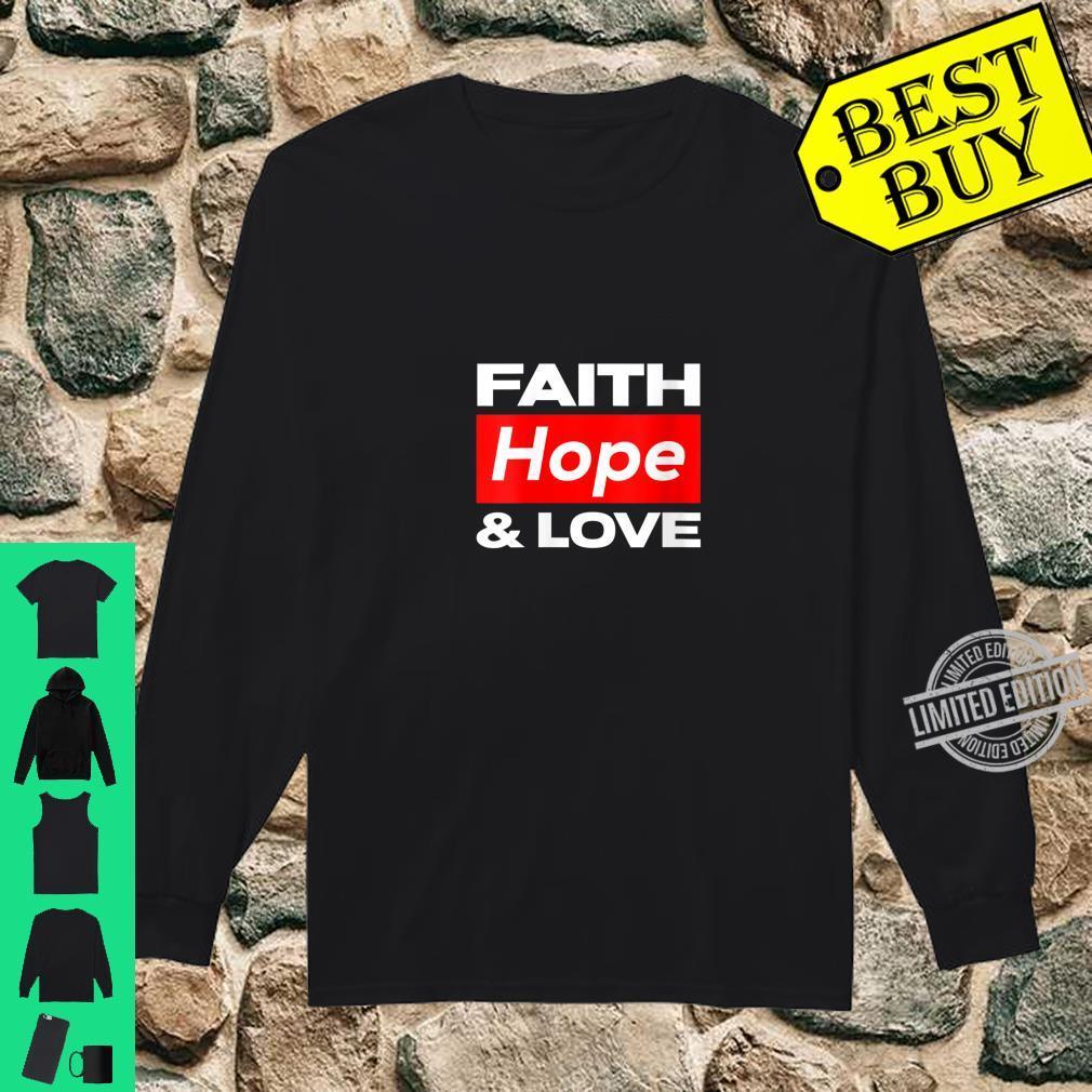 Womens Faith Hope and Love Shirt long sleeved